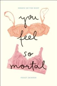 you feel so mortal